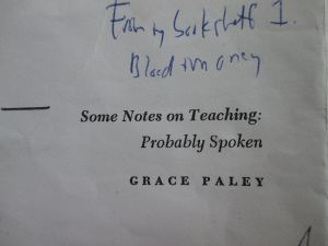 Grace Paley, 'Notes', courtesy Bill Manhire, short fiction workshop, Victoria University, Wellington, 1997.